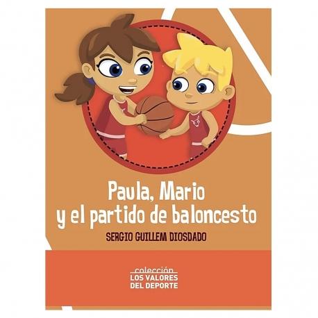 PAULA, MARIO Y EL PARTIDO DE BALONCESTO (LIBRO)