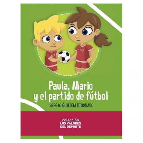 PAULA, MARIO Y EL PARTIDO DE FUTBOL (LIBRO)
